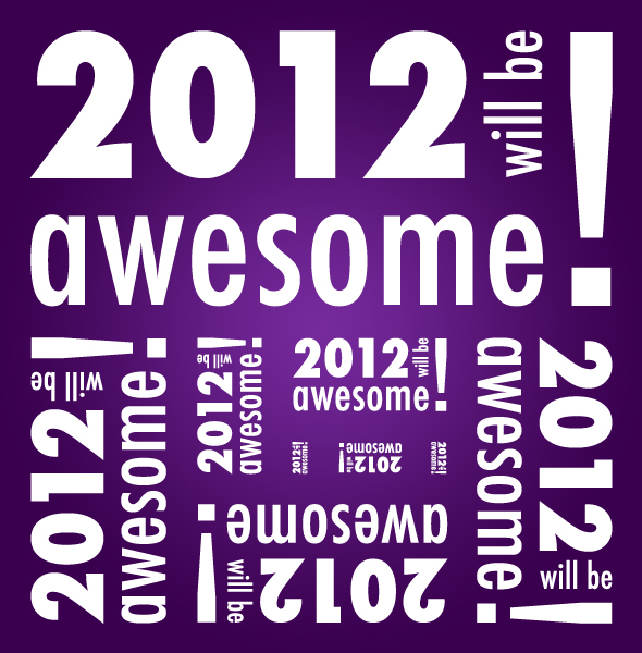 2012 will be awesome!